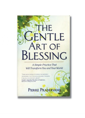 * Pierre Pradervand's book is entitled The Gentle Art of Blessing and is published by Simon and Schuster, Inc.