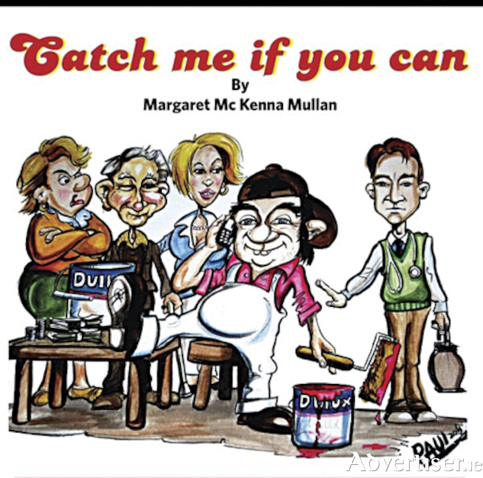 'Catch Me If You Can' a play by Margaret McKenna Mullan, will play Backstage in the Snug Bar on Tuesday and Wednesday nights during the month of July
